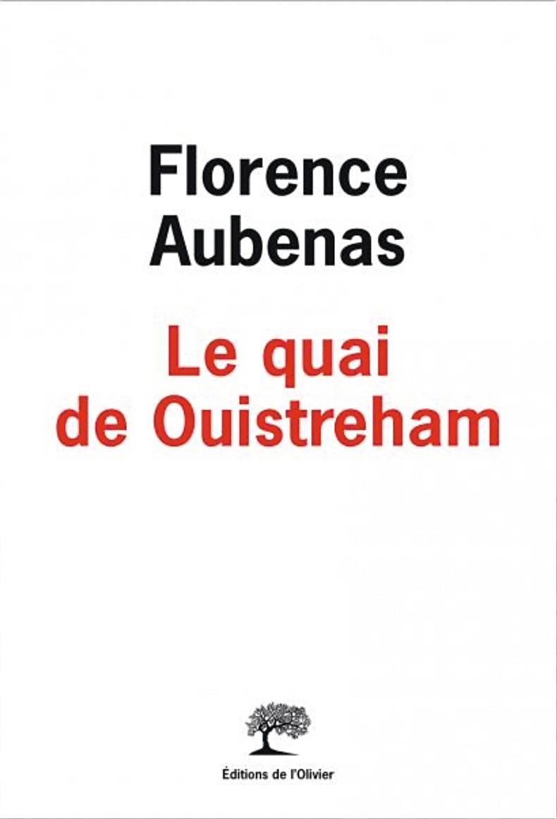 Florence Aubenas, Le Quai de Ouistreham, Éditions de l'Olivier, 2010.
