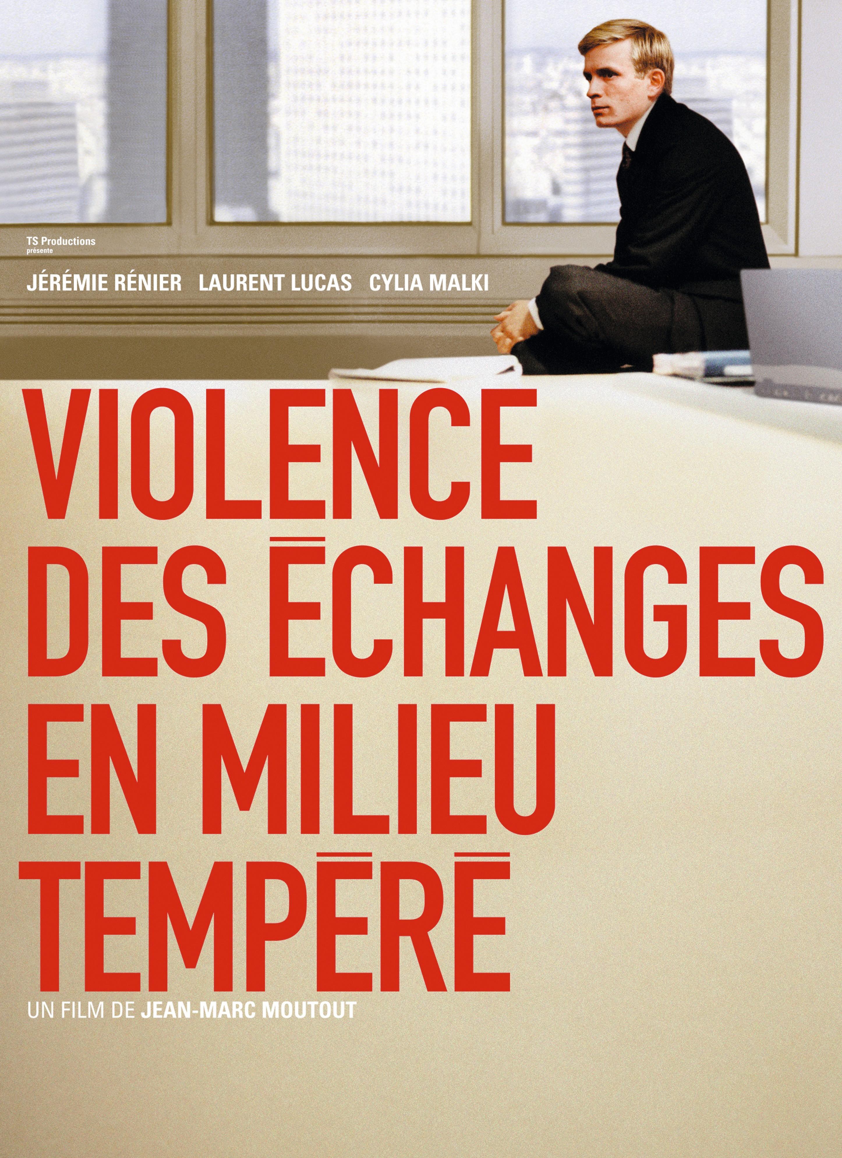 Violence des échanges en milieu tempéré, de Jean-Marc Moutout, 2004.