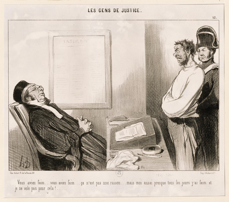 « Vous aviez faim… vous aviez faim… ça n'est pas une raison… mais moi aussi presque tous les jours j'ai faim et je ne vole pas pour cela ! » Honoré Daumier, Le Charivari, 20 octobre 1845, lithographie, 26 × 18 cm, BnF, Paris.
