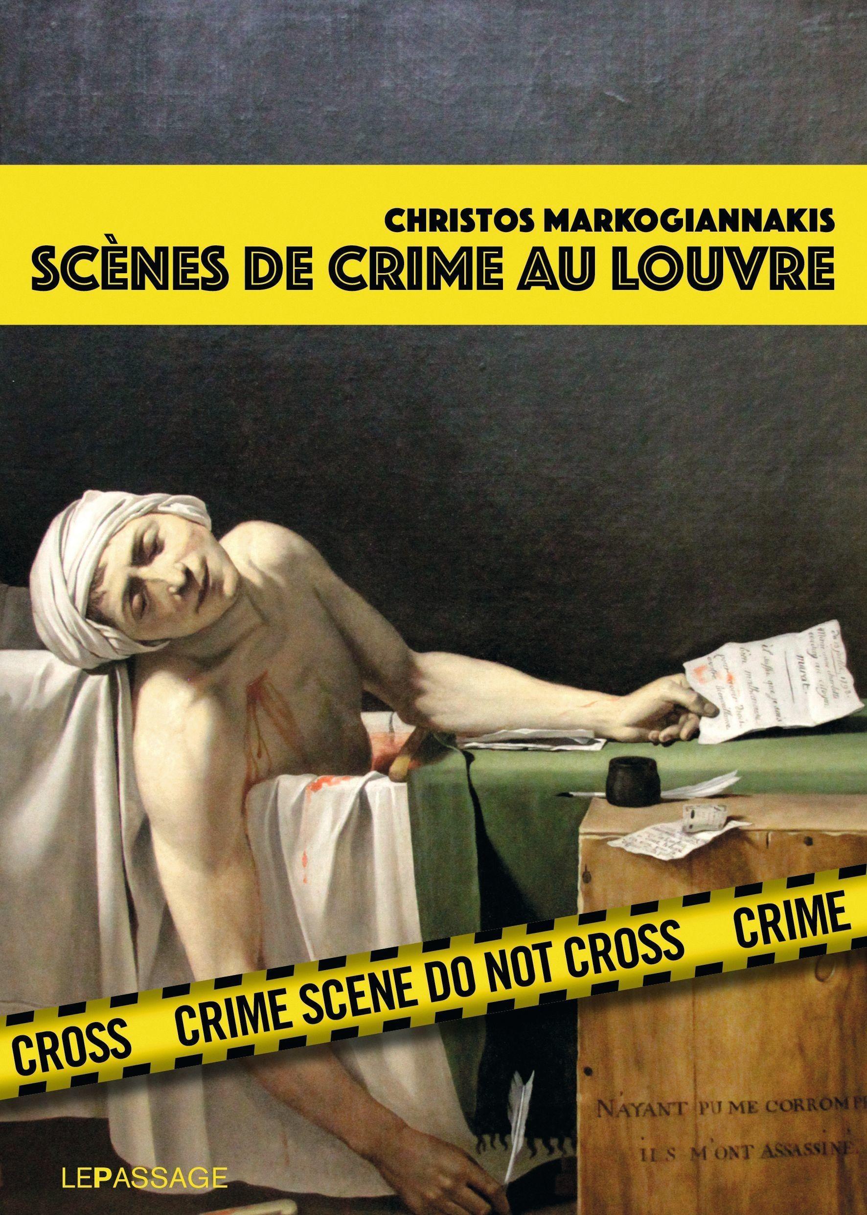 Christos Markogiannakis Scènes de crime au Louvre