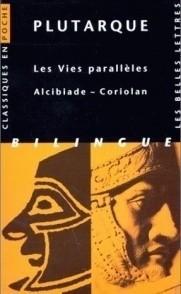 Les vies parallèles Alcibiade Coriolan Plutarque